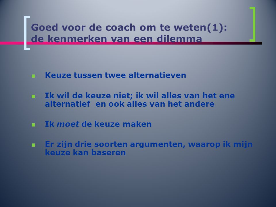 Goed voor de coach om te weten(1): de kenmerken van een dilemma