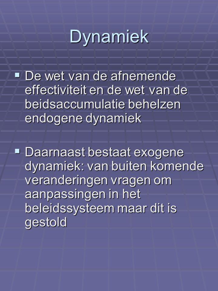 Dynamiek De wet van de afnemende effectiviteit en de wet van de beidsaccumulatie behelzen endogene dynamiek.