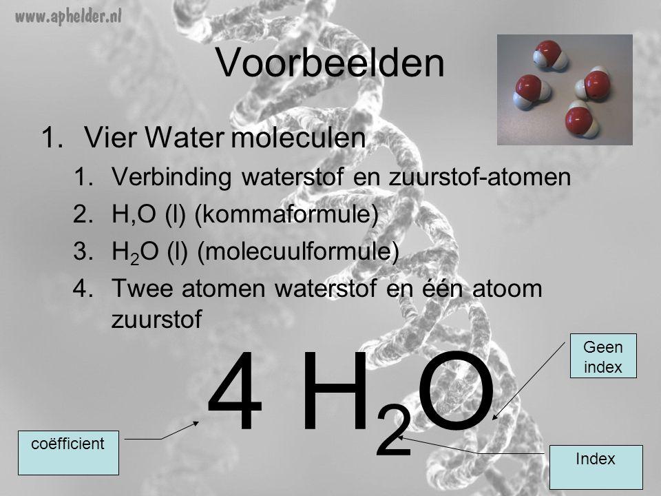 4 H2O Voorbeelden Vier Water moleculen