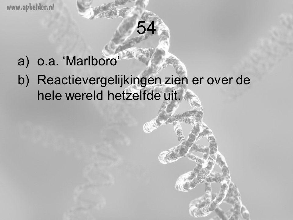 54 o.a. 'Marlboro' Reactievergelijkingen zien er over de hele wereld hetzelfde uit.