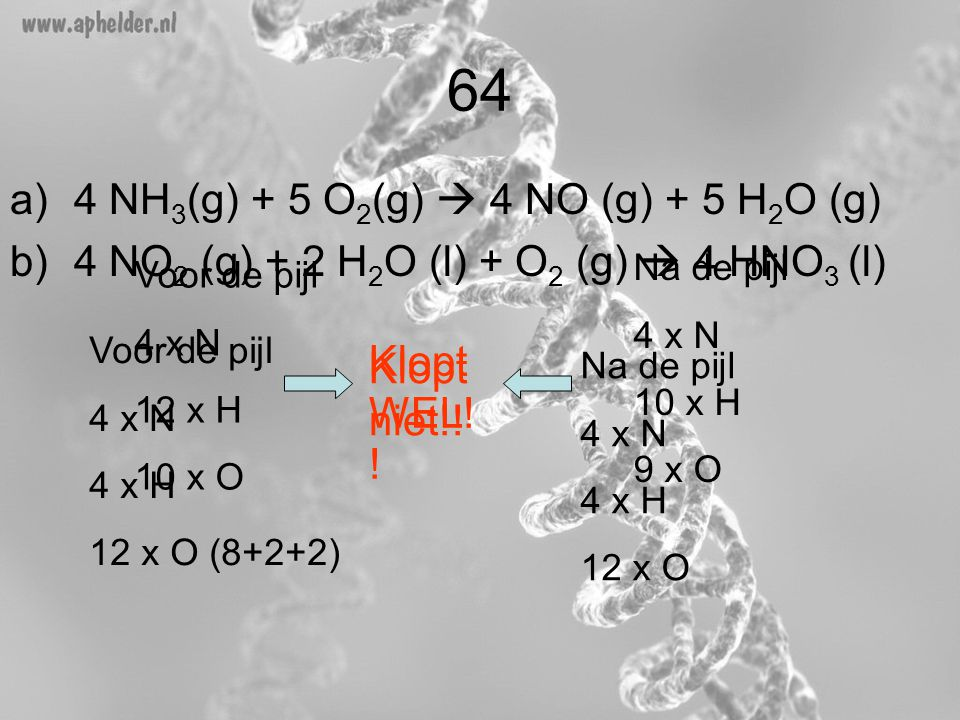 64 4 NH3(g) + 5 O2(g)  4 NO (g) + 5 H2O (g)
