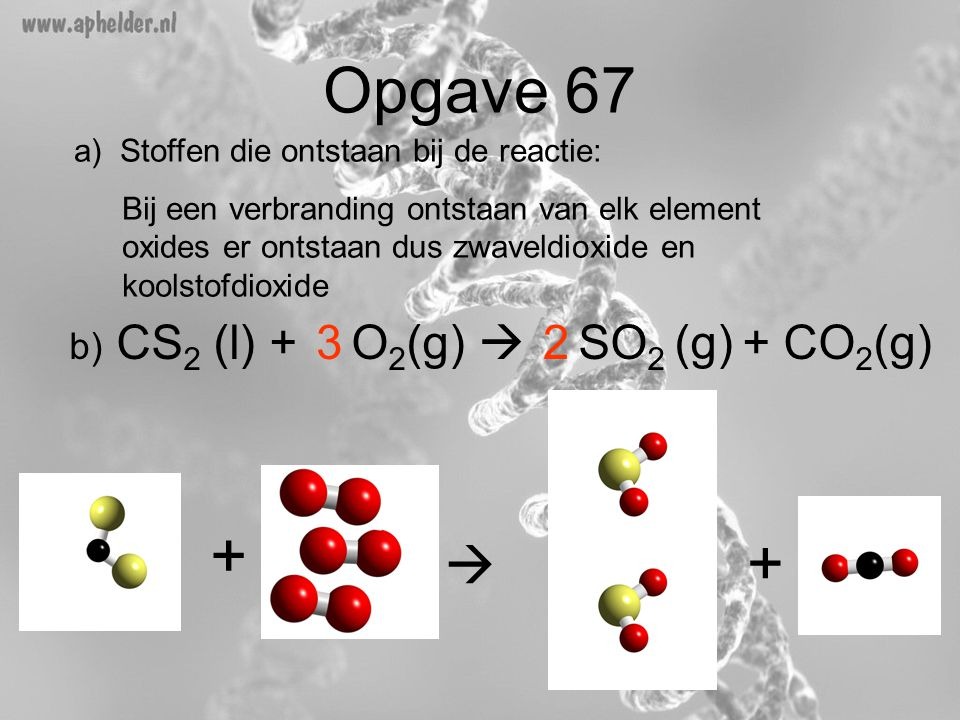 b) CS2 (l) + O2(g)  SO2 (g) + CO2(g)
