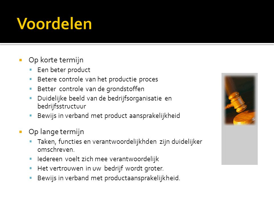 Voordelen Op korte termijn Op lange termijn Een beter product