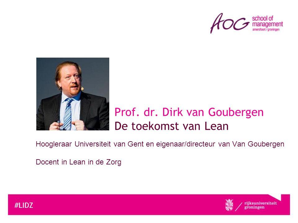 Prof. dr. Dirk van Goubergen De toekomst van Lean