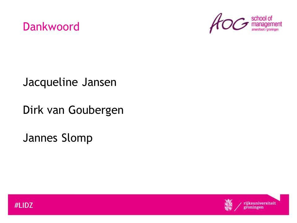 Dankwoord Jacqueline Jansen Dirk van Goubergen Jannes Slomp #LIDZ