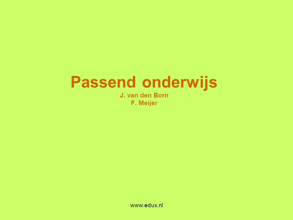 Passend onderwijs J. van den Born F. Meijer