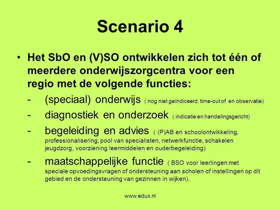 Scenario 4 Het SbO en (V)SO ontwikkelen zich tot één of meerdere onderwijszorgcentra voor een regio met de volgende functies: