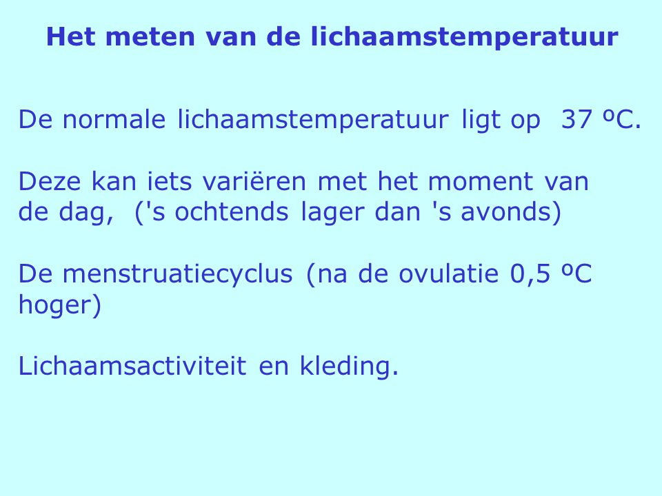 Het meten van de lichaamstemperatuur