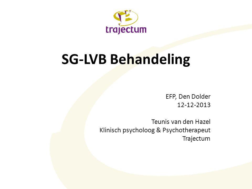 SG-LVB Behandeling EFP, Den Dolder 12-12-2013 Teunis van den Hazel