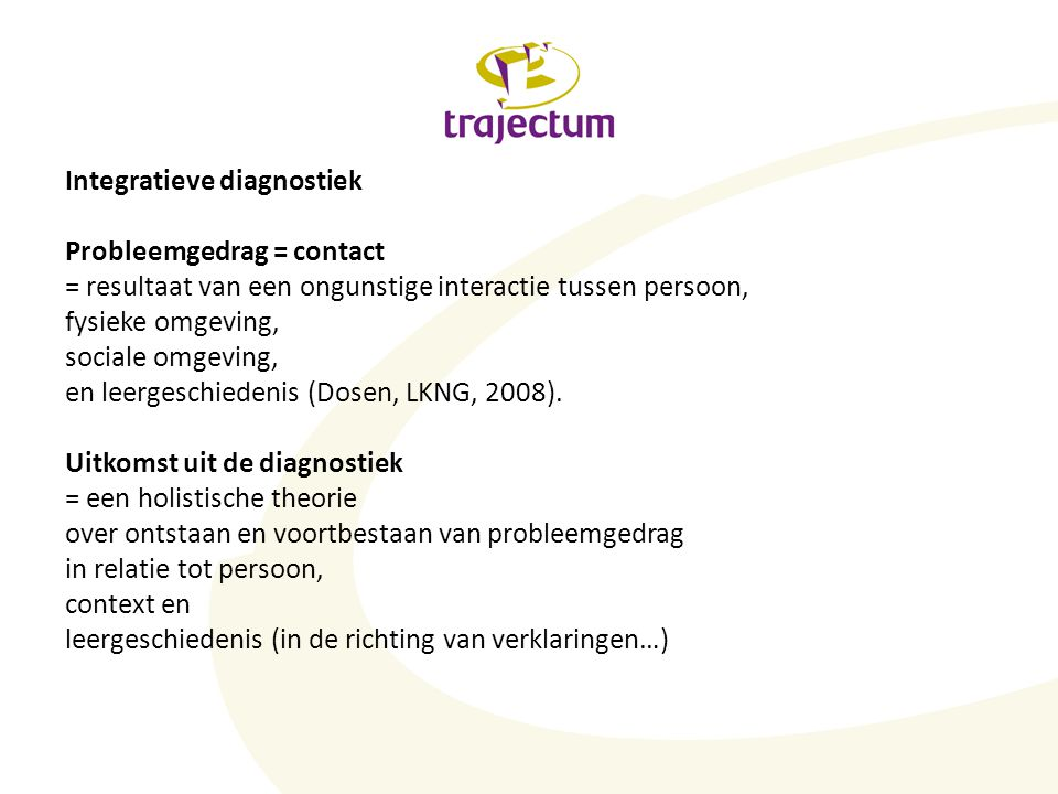 Integratieve diagnostiek Probleemgedrag = contact