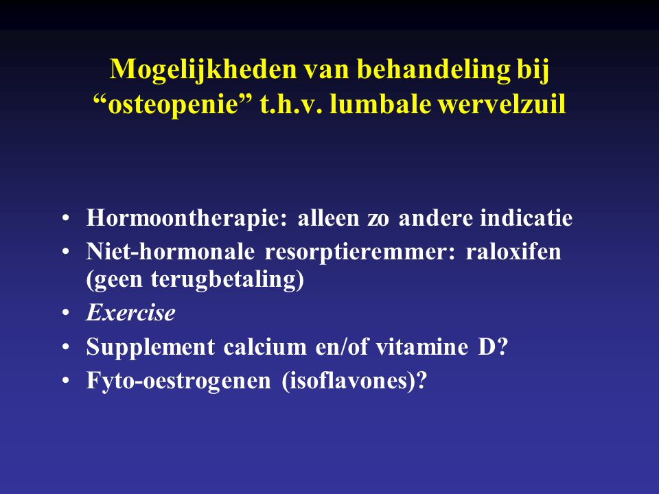 Mogelijkheden van behandeling bij osteopenie t. h. v