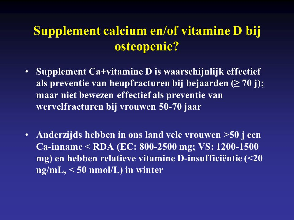 Supplement calcium en/of vitamine D bij osteopenie