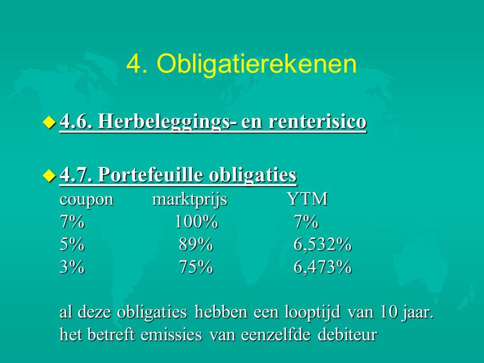 4. Obligatierekenen 4.6. Herbeleggings- en renterisico