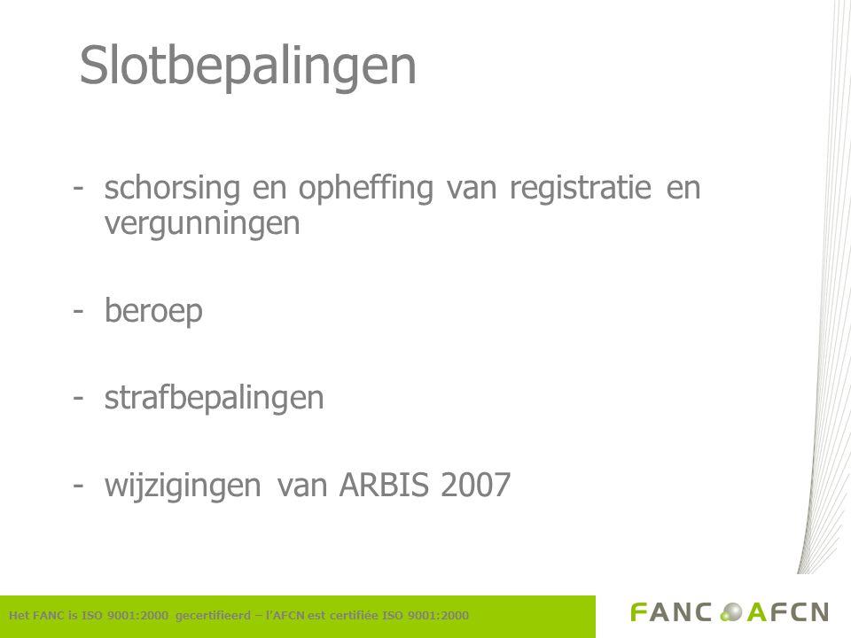 Slotbepalingen schorsing en opheffing van registratie en vergunningen