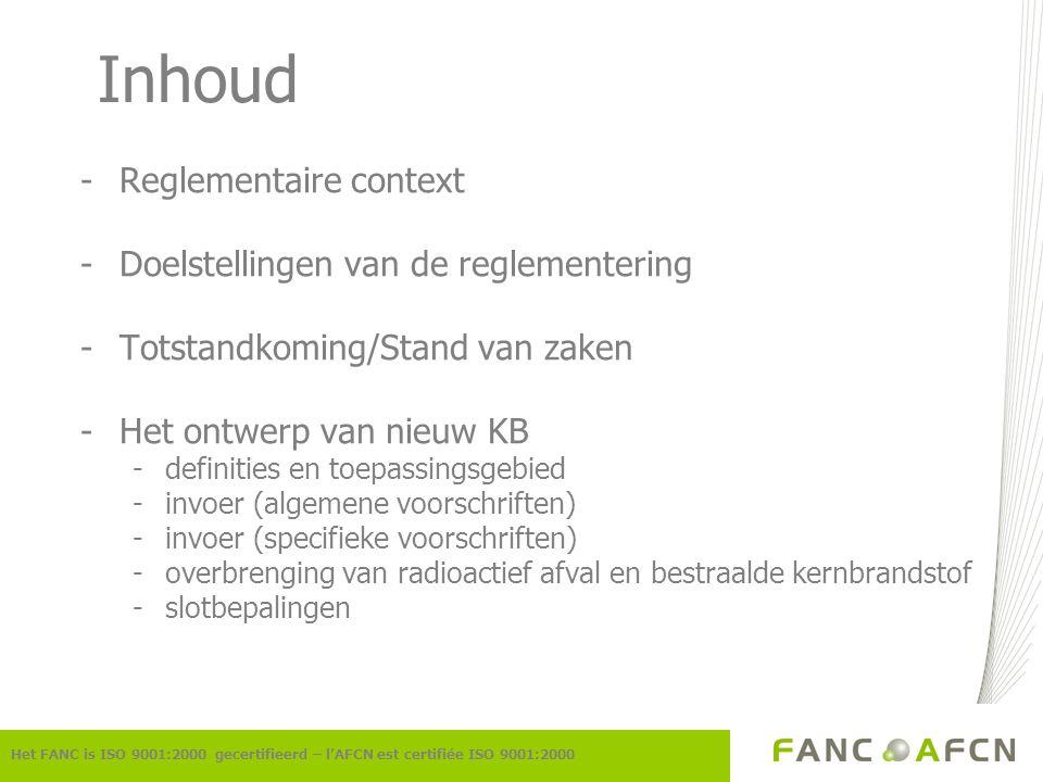 Inhoud Reglementaire context Doelstellingen van de reglementering