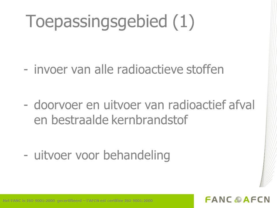 Toepassingsgebied (1) invoer van alle radioactieve stoffen