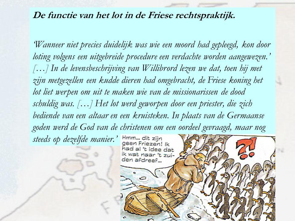 De functie van het lot in de Friese rechtspraktijk.
