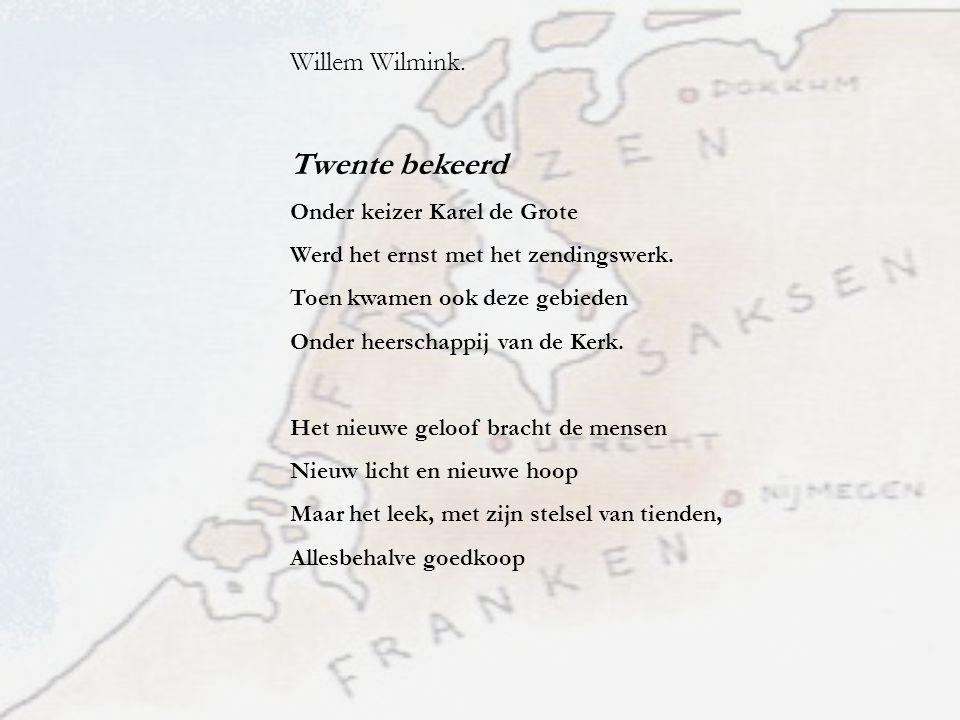 Twente bekeerd Willem Wilmink. Onder keizer Karel de Grote