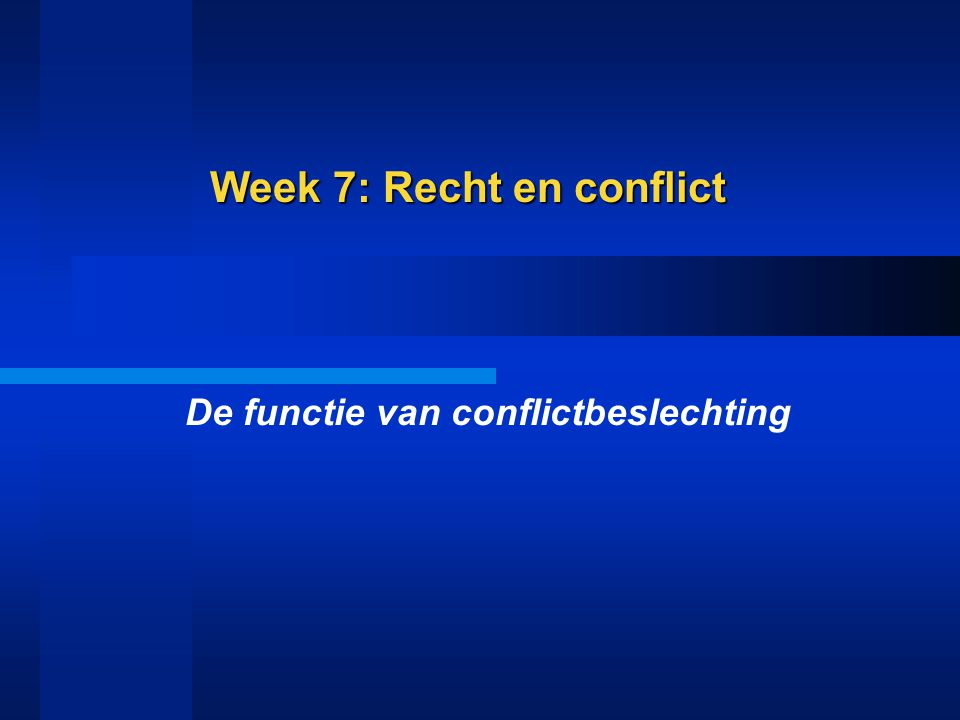 Week 7: Recht en conflict