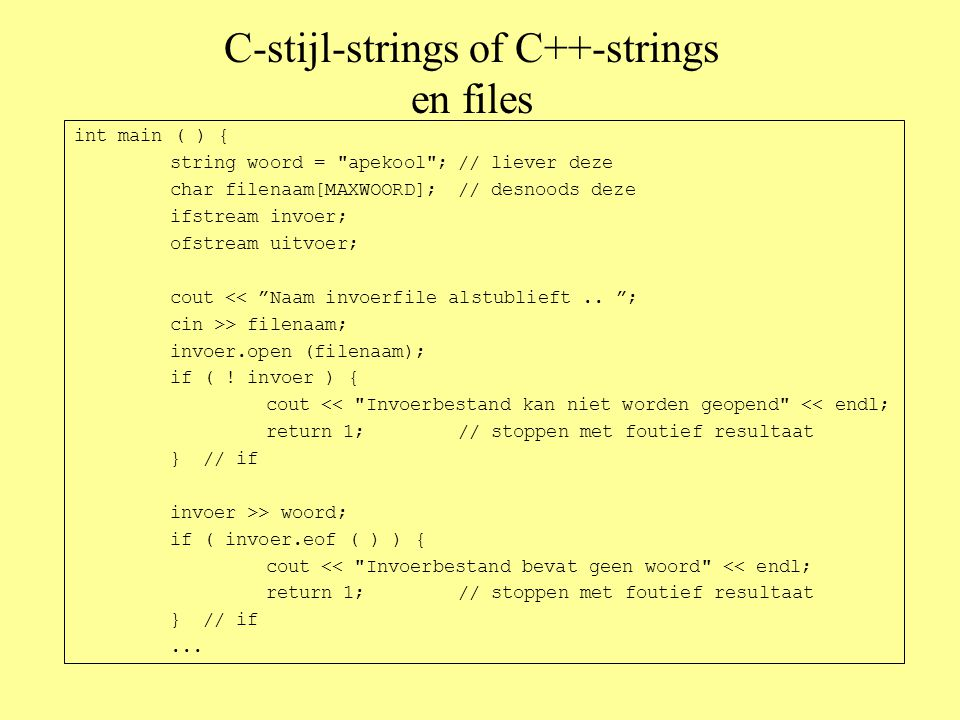 C-stijl-strings of C++-strings en files