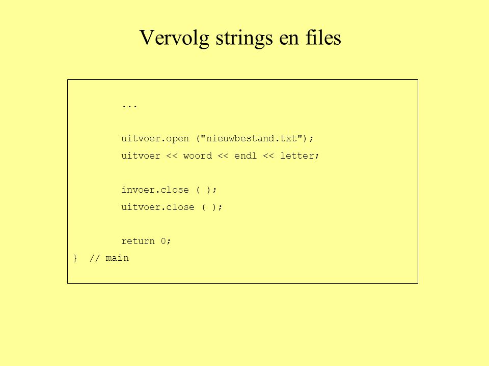 Vervolg strings en files