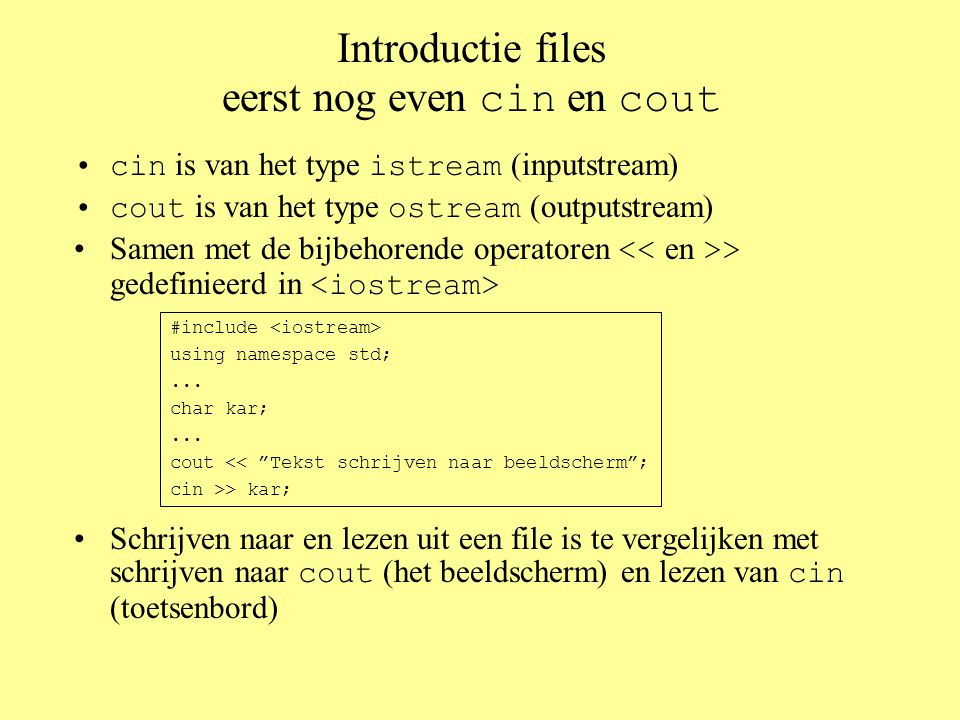 Introductie files eerst nog even cin en cout