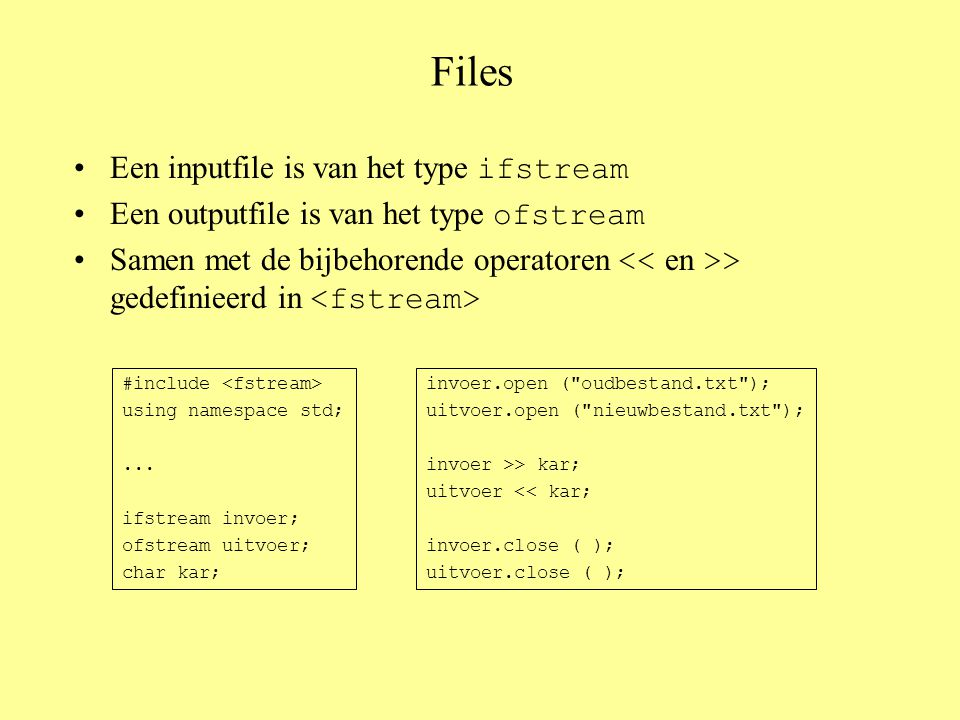 Files Een inputfile is van het type ifstream