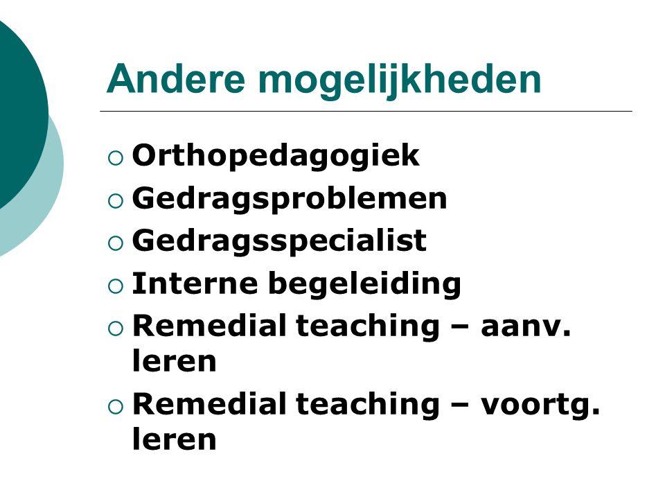 Andere mogelijkheden Orthopedagogiek Gedragsproblemen