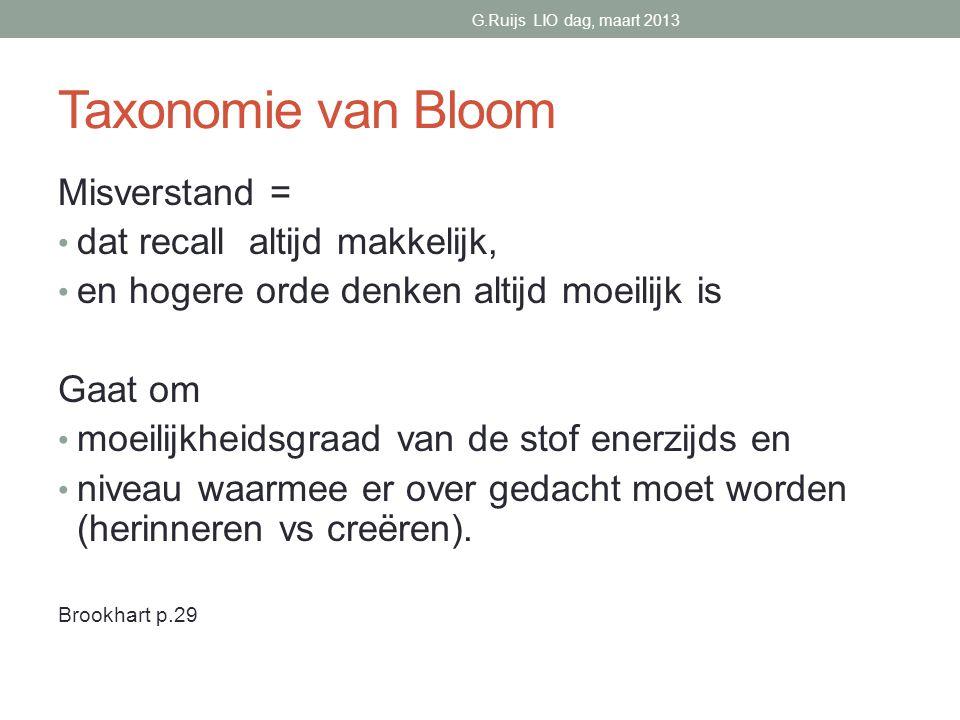 Taxonomie van Bloom Misverstand = dat recall altijd makkelijk,