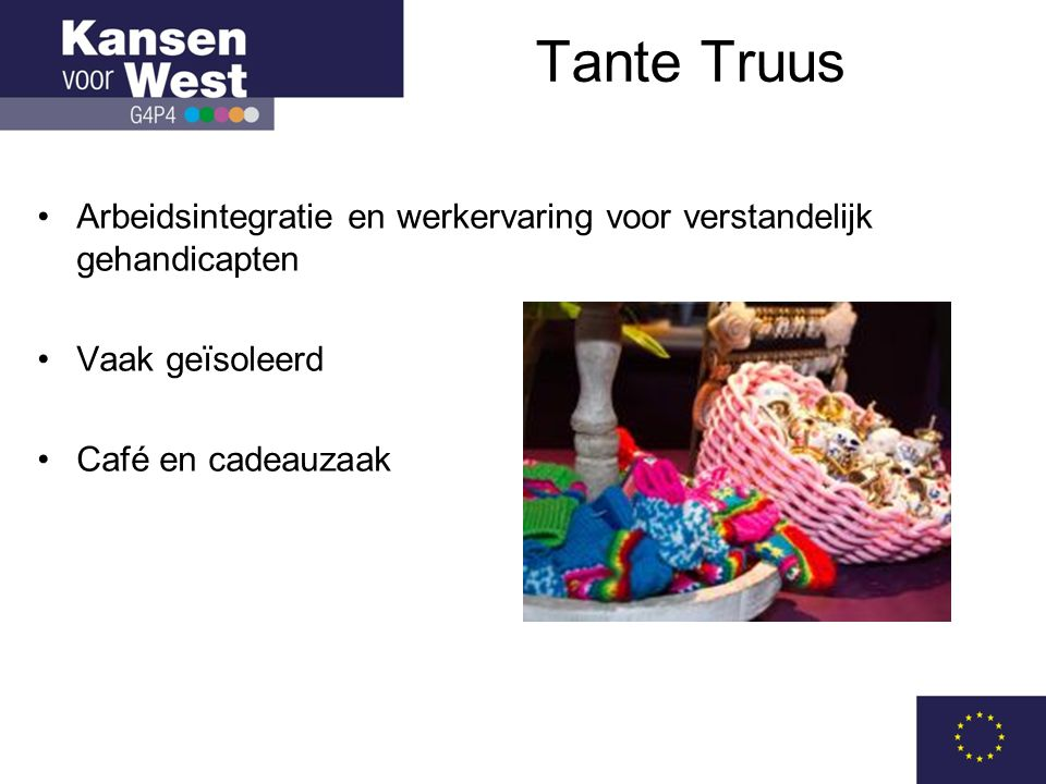 Tante Truus Arbeidsintegratie en werkervaring voor verstandelijk gehandicapten.