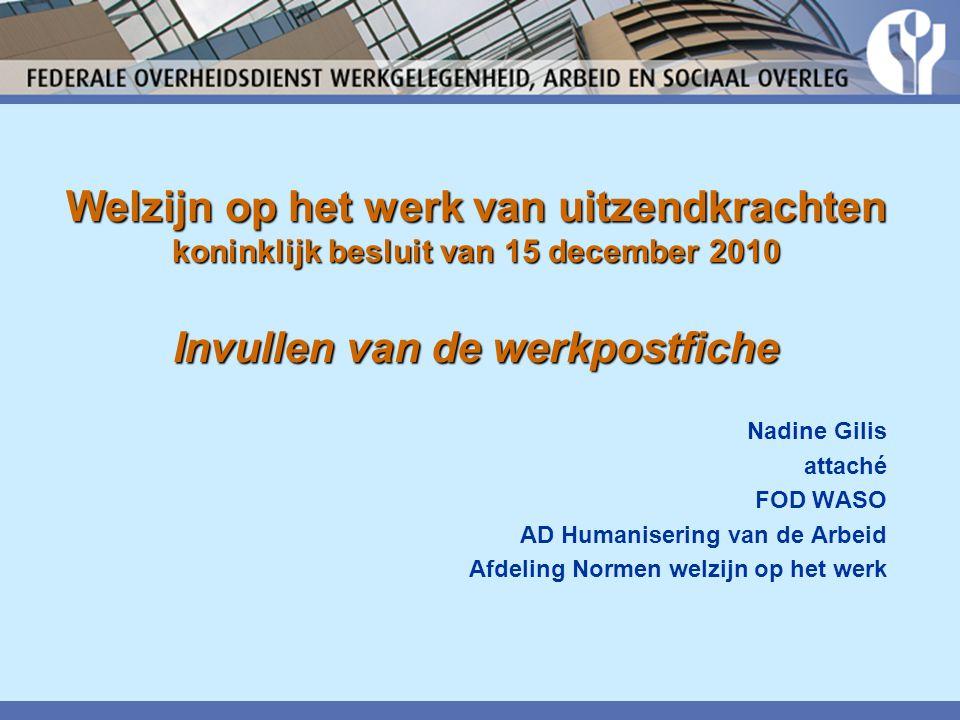 Welzijn op het werk van uitzendkrachten koninklijk besluit van 15 december 2010 Invullen van de werkpostfiche