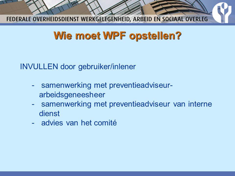 Wie moet WPF opstellen INVULLEN door gebruiker/inlener