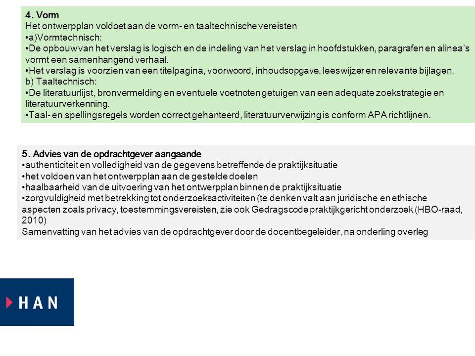 4. Vorm Het ontwerpplan voldoet aan de vorm- en taaltechnische vereisten. a) Vormtechnisch: