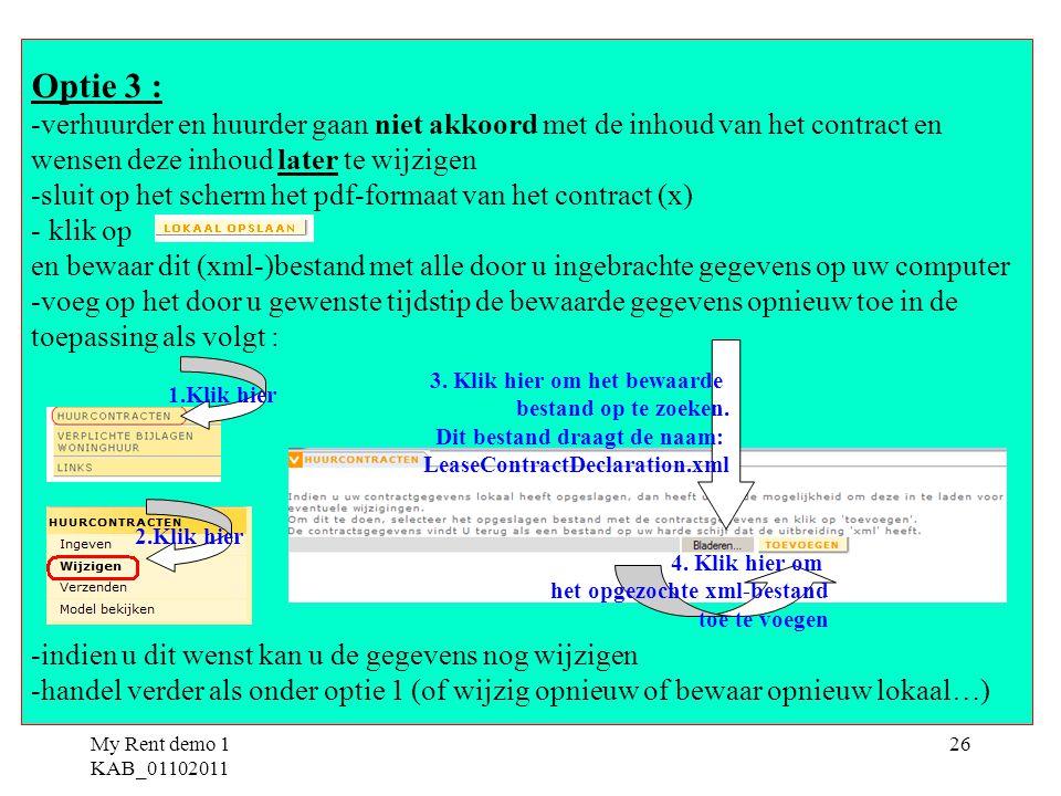 Optie 3 : -verhuurder en huurder gaan niet akkoord met de inhoud van het contract en. wensen deze inhoud later te wijzigen.