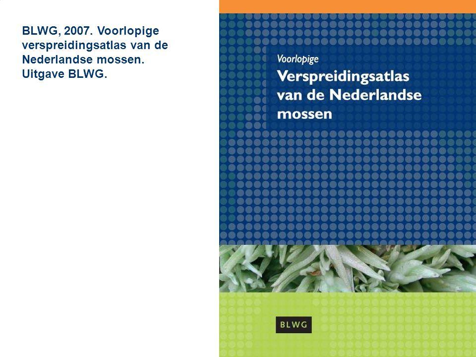BLWG, 2007. Voorlopige verspreidingsatlas van de Nederlandse mossen