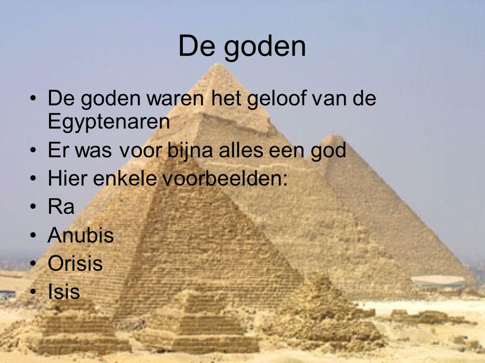 De goden De goden waren het geloof van de Egyptenaren
