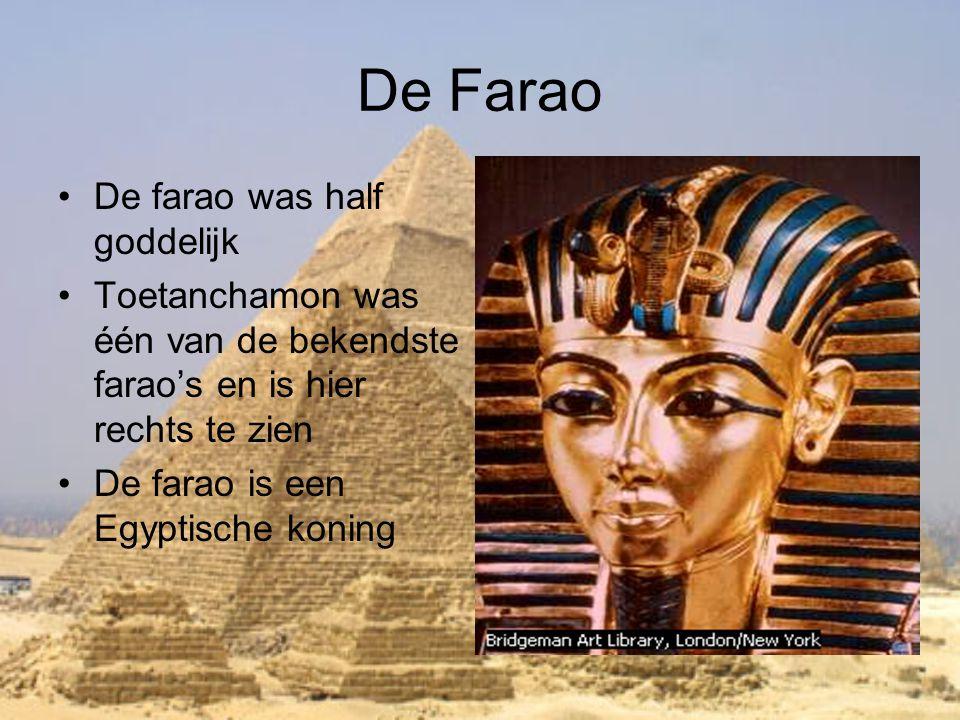 De Farao De farao was half goddelijk