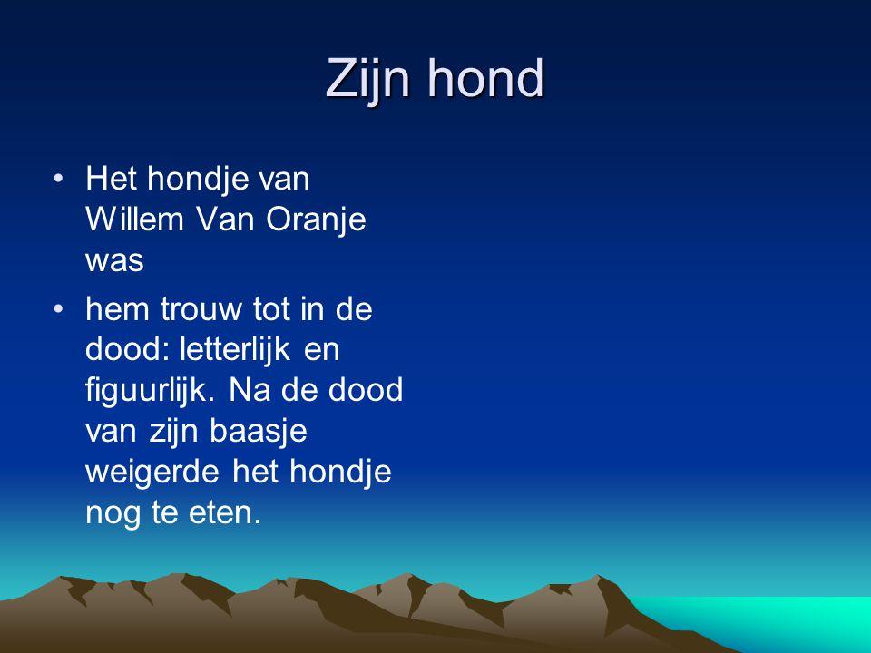 Zijn hond Het hondje van Willem Van Oranje was
