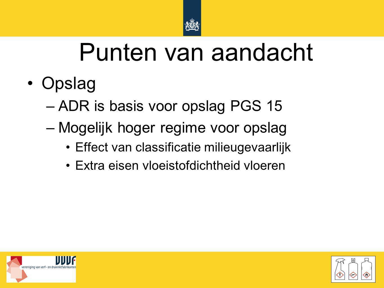 Punten van aandacht Opslag ADR is basis voor opslag PGS 15