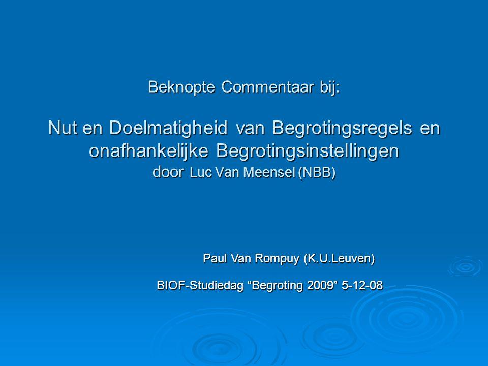 Beknopte Commentaar bij: Nut en Doelmatigheid van Begrotingsregels en onafhankelijke Begrotingsinstellingen door Luc Van Meensel (NBB)