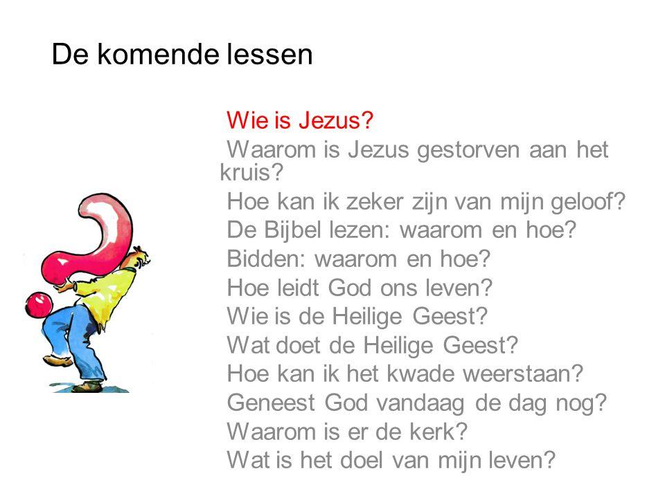 De komende lessen Wie is Jezus