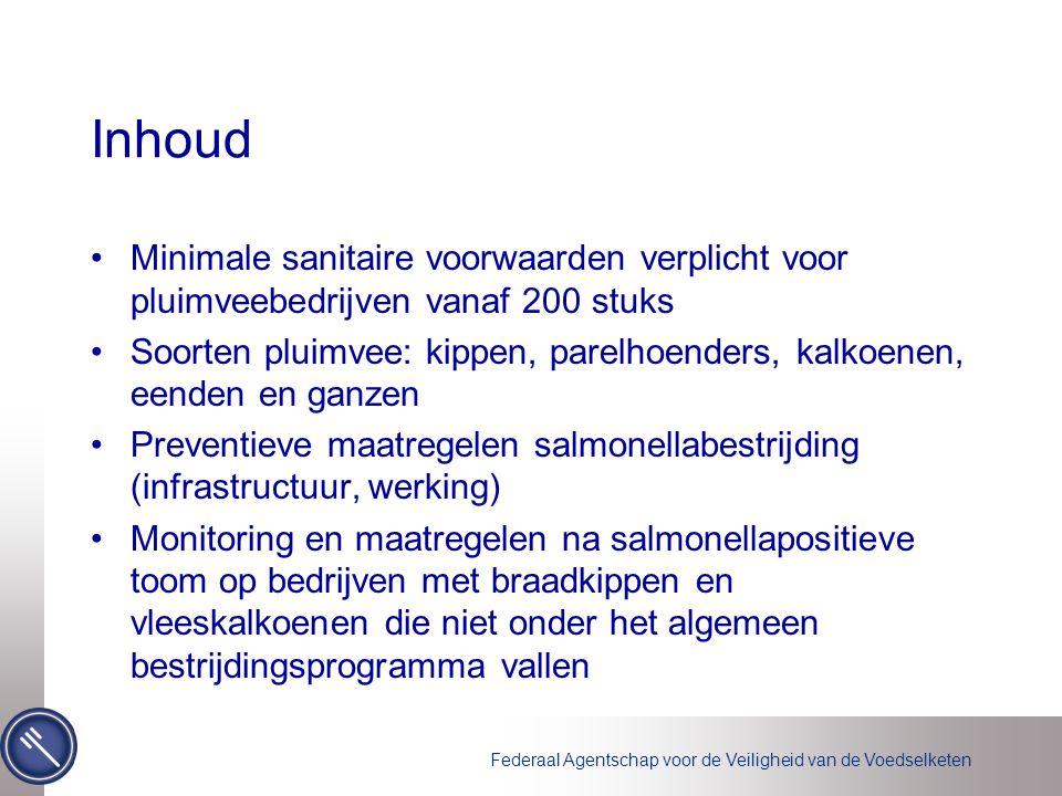 Inhoud Minimale sanitaire voorwaarden verplicht voor pluimveebedrijven vanaf 200 stuks.