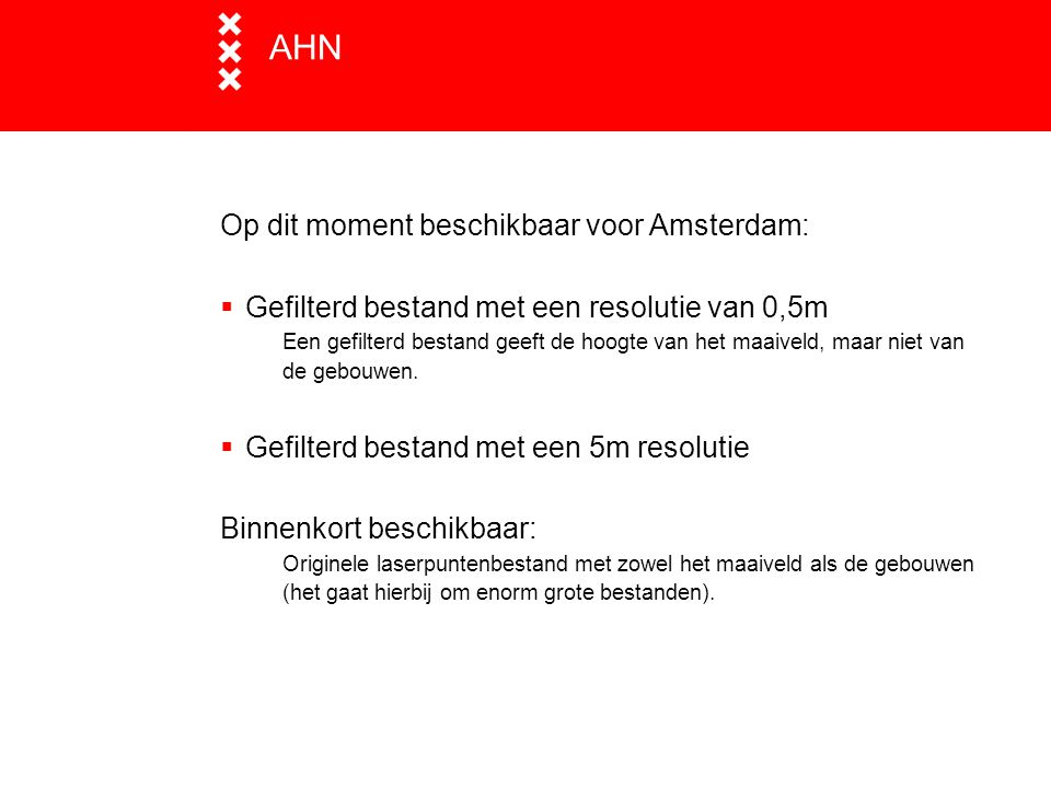 AHN Op dit moment beschikbaar voor Amsterdam:
