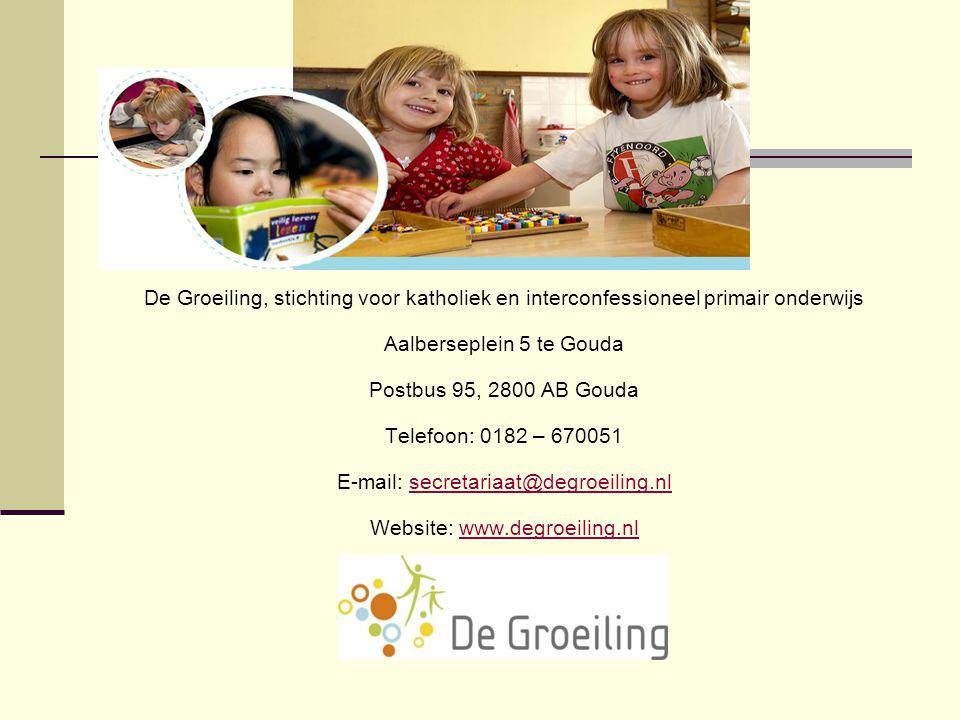 De Groeiling, stichting voor katholiek en interconfessioneel primair onderwijs Aalberseplein 5 te Gouda Postbus 95, 2800 AB Gouda Telefoon: 0182 – 670051 E-mail: secretariaat@degroeiling.nl Website: www.degroeiling.nl