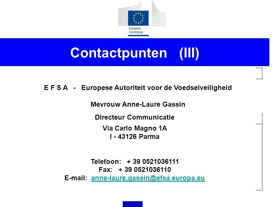 Contactpunten (III) E F S A - Europese Autoriteit voor de Voedselveiligheid. Mevrouw Anne-Laure Gassin.