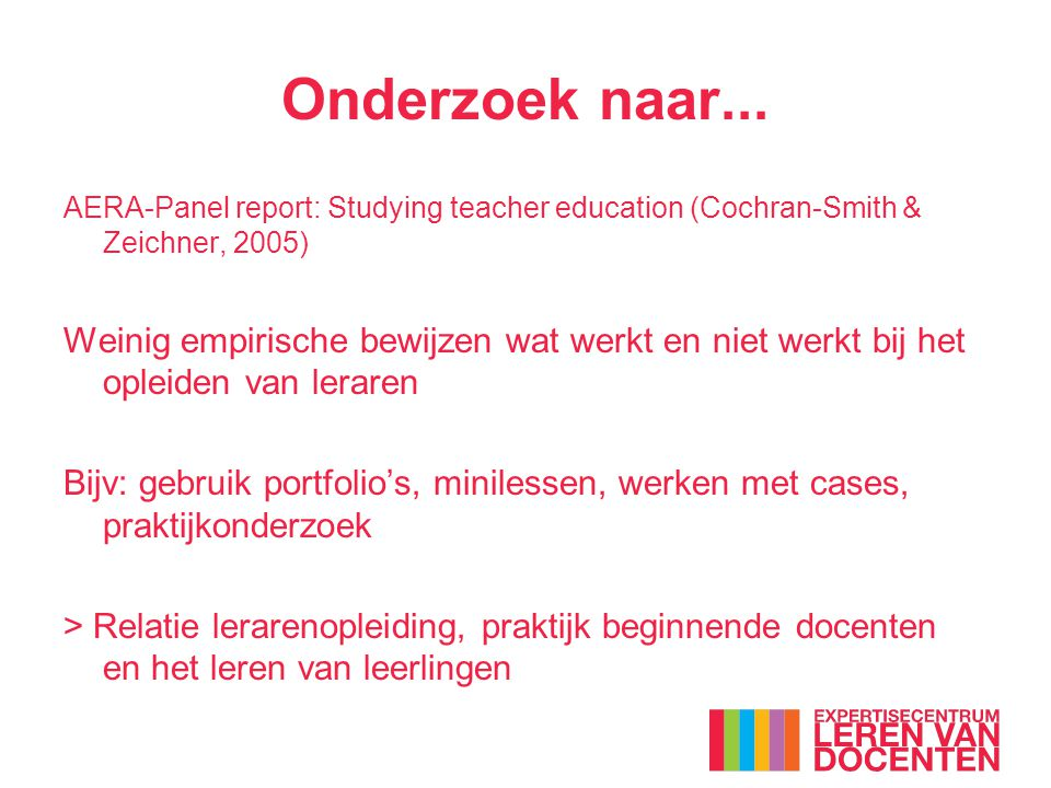 Onderzoek naar... AERA-Panel report: Studying teacher education (Cochran-Smith & Zeichner, 2005)