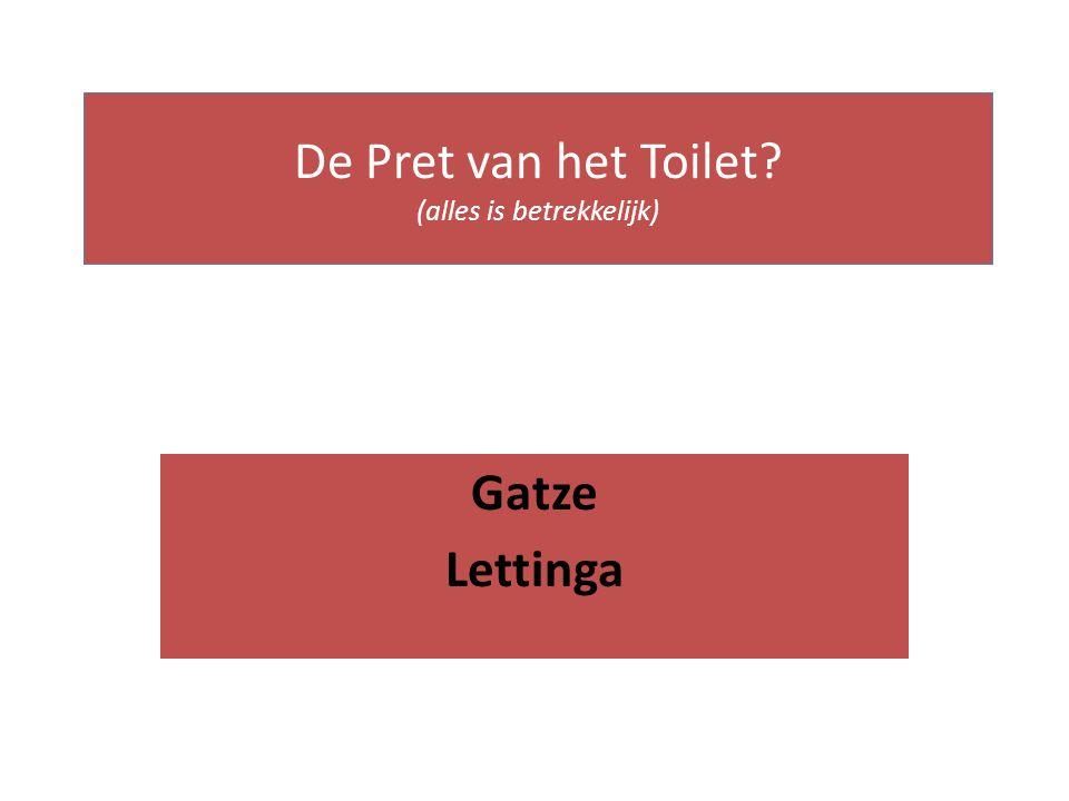 De Pret van het Toilet (alles is betrekkelijk)