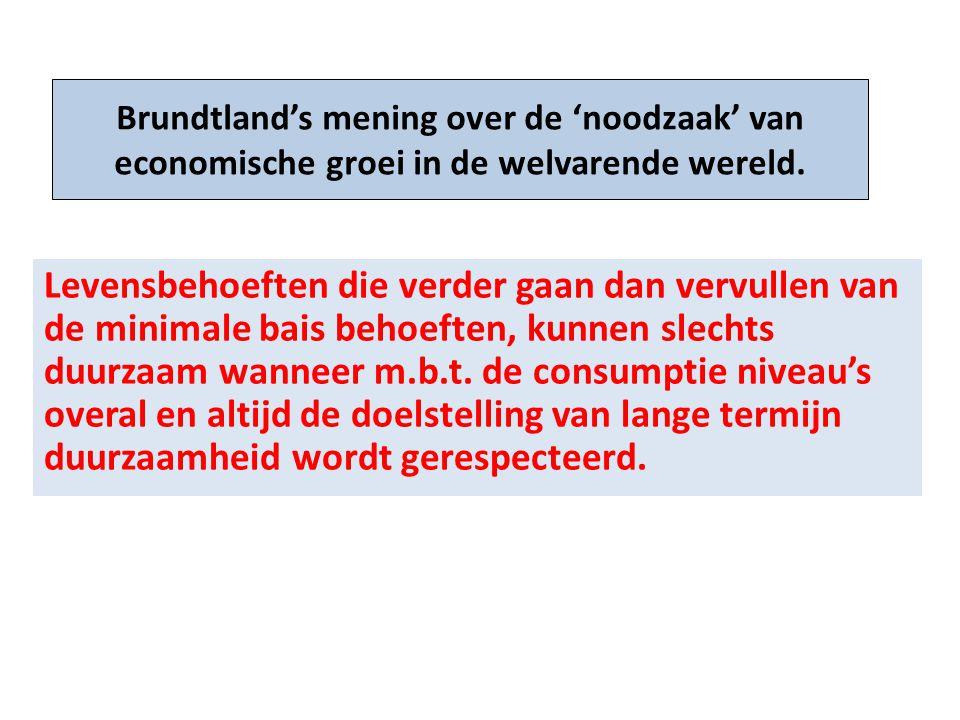 Brundtland's mening over de 'noodzaak' van economische groei in de welvarende wereld.