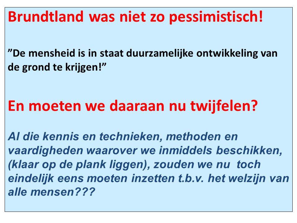 Brundtland was niet zo pessimistisch
