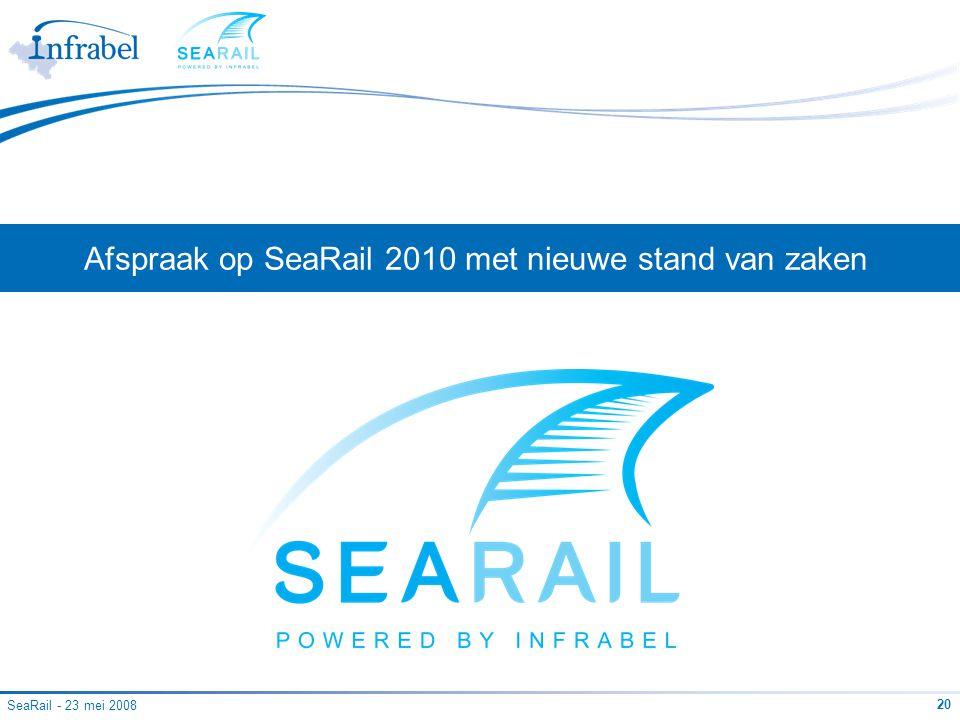 Afspraak op SeaRail 2010 met nieuwe stand van zaken